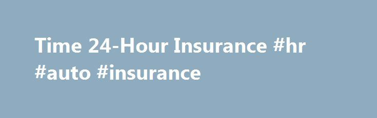 Time 24-Hour Insurance #hr #auto #insurance http://idaho.remmont.com/time-24-hour-insurance-hr-auto-insurance/  # New! Term Insurance with return How about a refund of all premiums paid when you outlive your initial rate guarantee Period? Highly-rated life insuranceCompanies such as, American General,(AIG) Prudential,Transamerica, Lincon Financial, Genworth, Aviva, Americo, ING.and more. Click here to view instant quotes. New! Whole-Life Insurance Final Expenses – No Medical Check up YOUR…