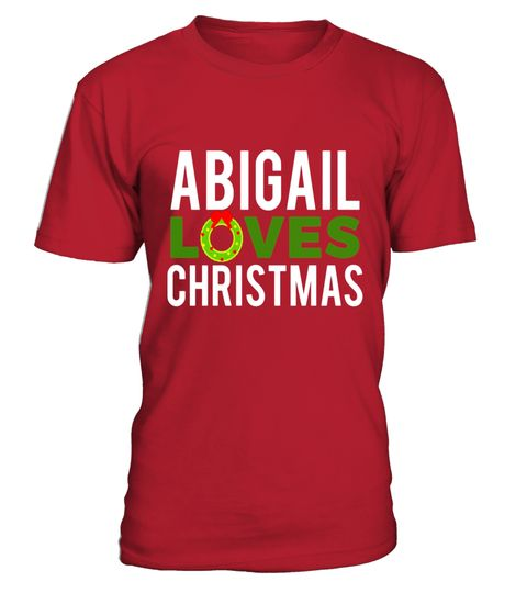 """# Abigail Loves Christmas T-Shirt .  Special Offer, not available in shops      Comes in a variety of styles and colours      Buy yours now before it is too late!      Secured payment via Visa / Mastercard / Amex / PayPal      How to place an order            Choose the model from the drop-down menu      Click on """"Buy it now""""      Choose the size and the quantity      Add your delivery address and bank details      And that's it!      Tags: This cute personalized Christmas gift t shirt makes…"""