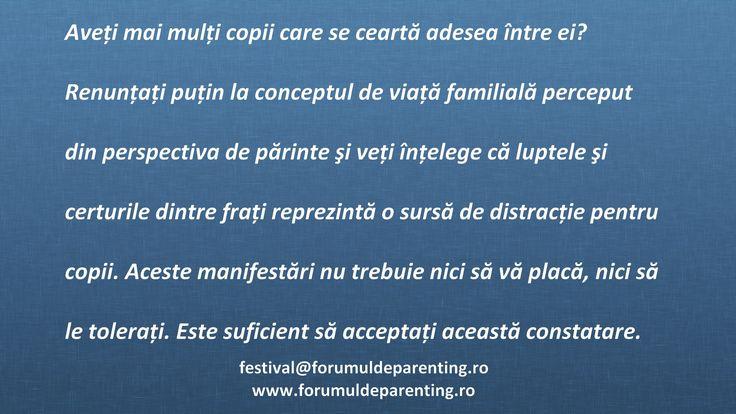 Aveti mai multi copii care se cearta adesea intre ei?  Renuntati putin la conceptul de viata familiala perceput din perspectiva de parinte si veti intelege ca luptele si certurile dintre frati reprezinta o sursa de distractie pentru copii.   Aceste manifestari nu trebuie sa va placa si nici sa le tolerati. Este suficient sa accepti aceasta constatare.  #ForumuldeParenting #parenting #educatie  #FestivaluldeParenting2015  www.forumuldeparenting.ro  Festivalul de Parenting Bucuresti 13 Iunie…