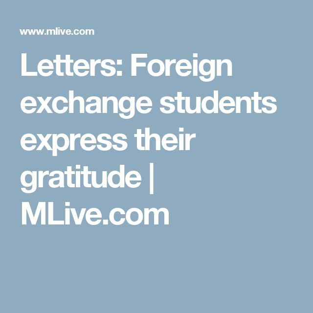 Letters: Foreign exchange students express their gratitude | MLive.com