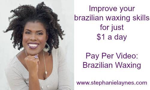 Pay Per Video: To help improve your brazilian waxing skills! For just $1 a day you can view 1 of our 7 brazilian wax videos today! It's almost summer time!!   Register: www.courses.stephanielaynes.com