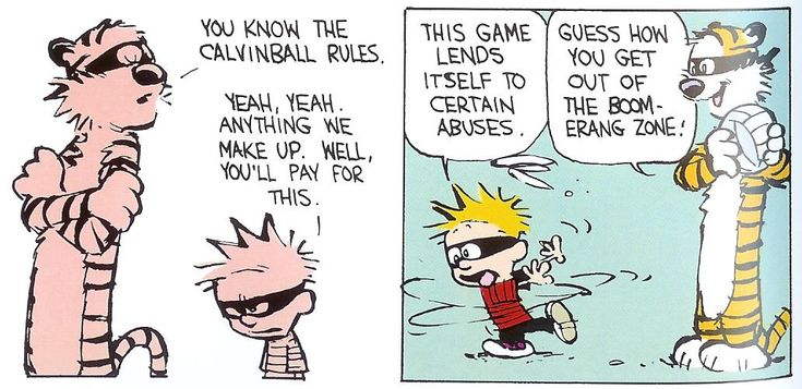 Calvin and Hobbes, Calvinball - Guess how you get out of the boomerang zone!