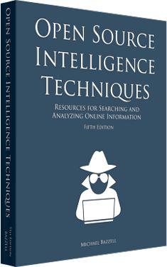 OSINT Training created by Michael Bazzell | Open Source Intelligence Techniques