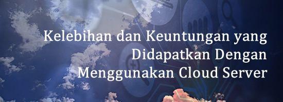 Android dan Cloud Indonesia: Kelebihan dan Keuntungan yang Didapatkan Dengan Me...