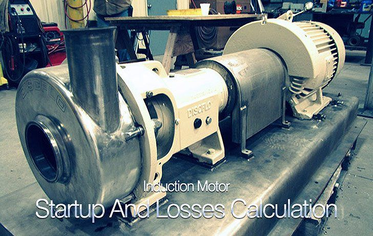 Induction Motor Startup And Losses