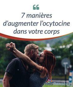 7 manières d'augmenter l'ocytocine dans votre corps  #Communément connue sous le nom de «hormone de l'amour», l'ocytocine ne se résume pas seulement à cela. En plus de favoriser les interactions sociales, l'ocytocine est une hormone qui aide à réduire la pression #artérielle et le niveau de cortisol, qui augmente le seuil de douleur, qui réduit l'anxiété et qui stimule divers types #d'interactions sociale positive.   #Psychologie