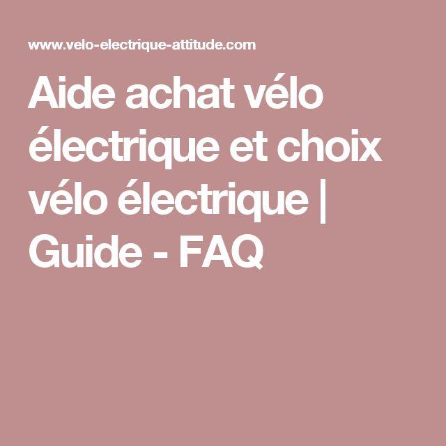 Aide achat vélo électrique et choix vélo électrique | Guide - FAQ
