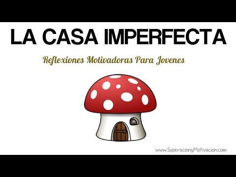 Reflexiones Motivadoras Para Jovenes: La Casa Imperfecta - Frases para mujeres