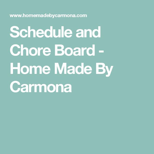 Schedule and Chore Board - Home Made By Carmona