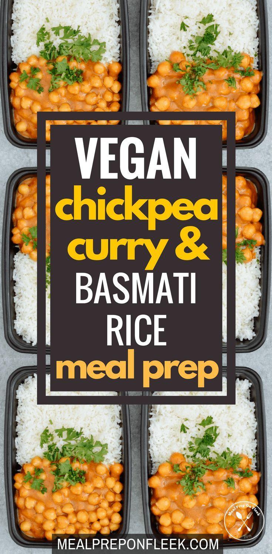 Vegan Chickpea Curry Basmati Rice Meal Prep Meal Prep On Fleek Recipe Vegan Chickpea Curry Chickpea Curry Recipe Chickpea Curry
