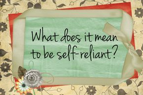 LDS Handouts: Spiritual and Temporal Self-Reliance: What does it mean be self-reliant?