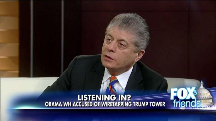 Judge Andrew Napolitano said Barack Obama's alleged wiretapping of Trump Tower is technically legal but it would destroy whatever legacy the former president has if true.