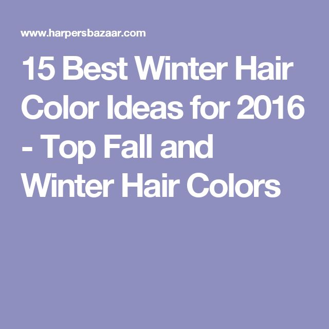 15 Best Winter Hair Color Ideas for 2016 - Top Fall and Winter Hair Colors
