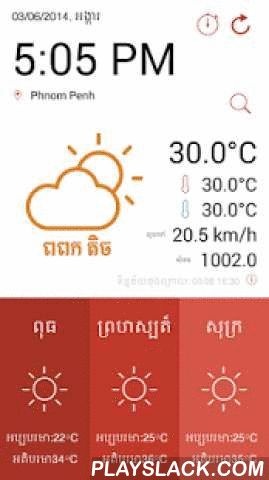 Khmer Weather Forecast  Android App - playslack.com , *******អាកាសធាតុ ខ្មែរ***********All Cambodia provinces coverage with this LIVE weather forecast.Features:-ALL PROVINCES IN CAMBODIA-Update every 30 minutes-Daily notification about weather in the selected province-1 week forecast-Wind speed, pressure, Max and min temperature-Sunset & Sunrise timeFeatures:-ALL PROVINCES IN CAMBODIA-Update every 30 minutes-Daily notification about weather in the selected province-1 week forecast-Wind…