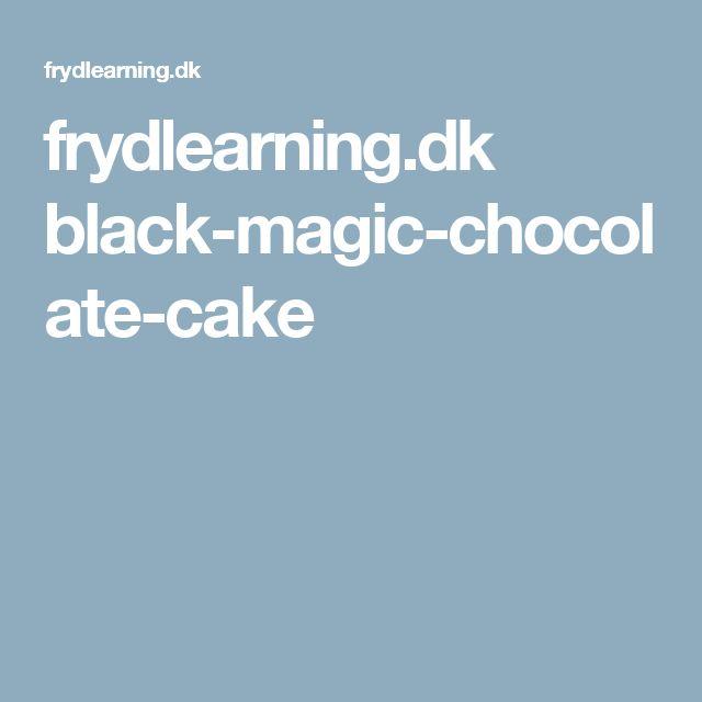 frydlearning.dk black-magic-chocolate-cake