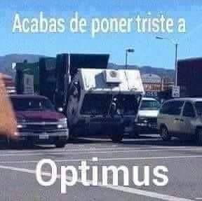 Acabas de poner triste a #Optimus :( #meme #Transformers