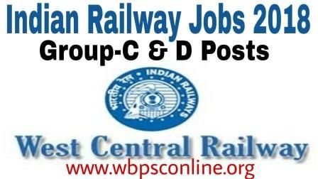 Indian Railway Jobs 2018 for 8 Group-C & D Posts in West Central Railway - Latest Government Job Circulars in India | WBPSC Online