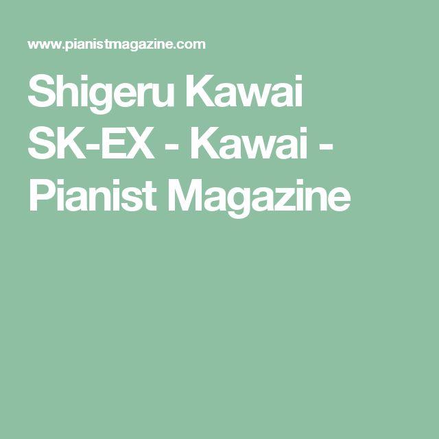Shigeru Kawai SK-EX  - Kawai - Pianist Magazine