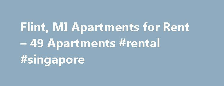 Flint, MI Apartments for Rent – 49 Apartments #rental #singapore http://renta.remmont.com/flint-mi-apartments-for-rent-49-apartments-rental-singapore/  #apartments for rent in michigan # 49 Properties Overview of Flint Flint apartments for rent are part of the greater Genesee County located 69 miles northwest of Detroit, Mich. One of the first settlers in what would become Genesee County was Jacob Smith, from Quebec. Along with a few others, the settlers founded the village of Geneseeville…