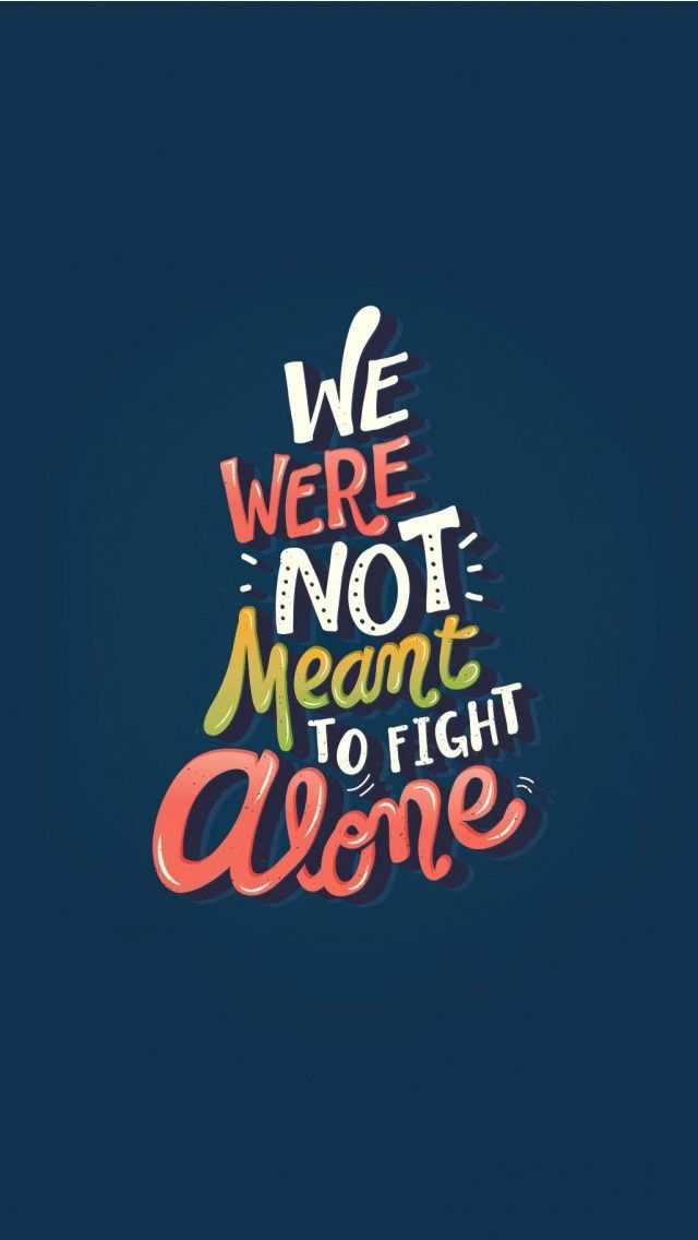 Tap image for more inspiring quotes wallpapers! Fight But Never Alone - @mobile9 | #typography #wallpapers #iphone