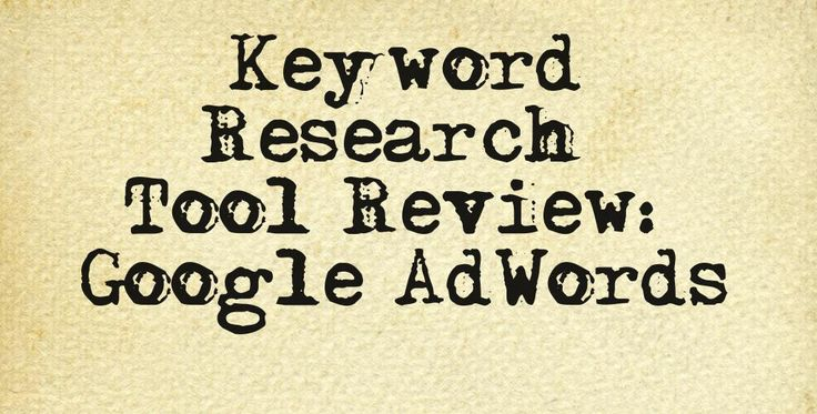 Keyword Research Tool Review: Google AdWords
