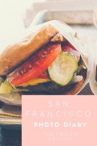 San Francisco Photo Diary - The Foodie Edition
