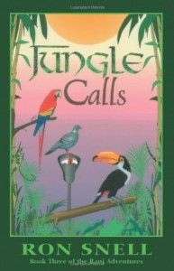 """""""Jungle Calls"""" (The Rani Adventure Series Book 3) by Ron Snell 