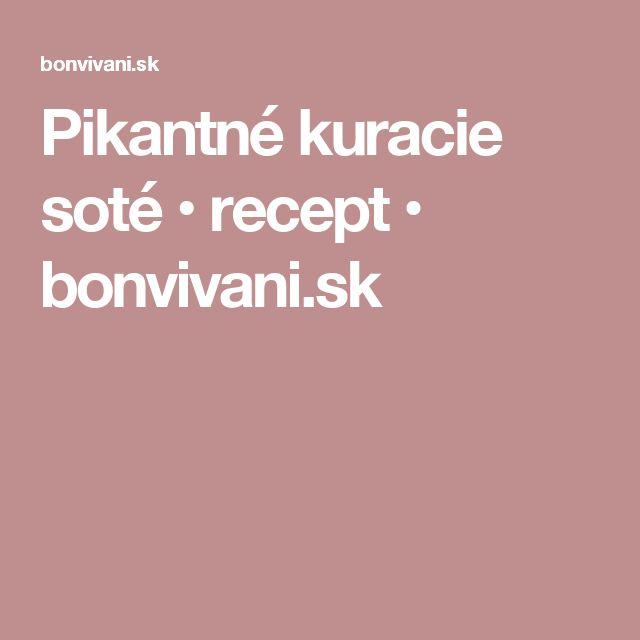 Pikantné kuracie soté • recept • bonvivani.sk