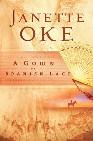 (28) A Gown of Spanish Lace by Janette Oke *** #historicalfiction