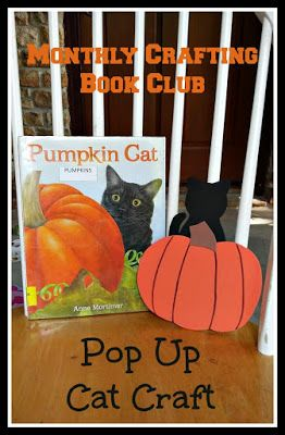 Mixed Bag Mama: Monthly Crafting Book Club: Pumpkin Cat Learn where pumpkins come from & make a cute little pop up cat to go along with the story!