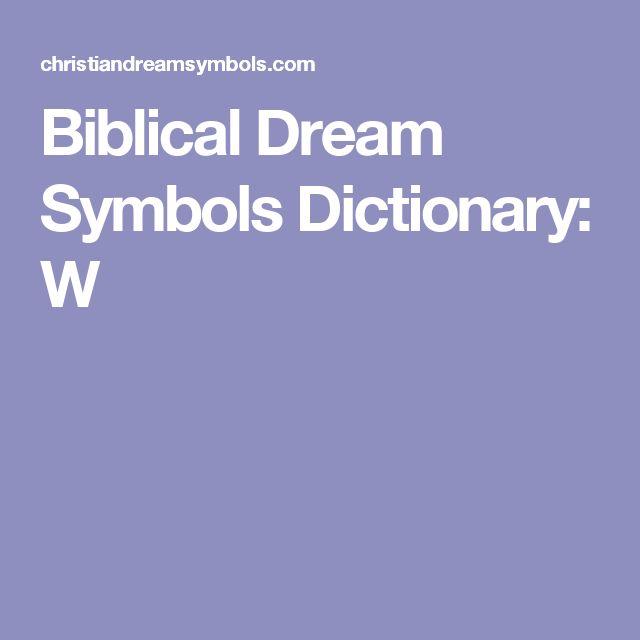 Biblical Dream Symbols Dictionary: W