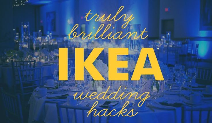 Truly Brilliant Ikea Wedding Hacks - Tailored Fit Photography-The absolute best Ikea Wedding Hacks! These truly brilliant Ikea Hacks will save you BIG money on your wedding decor!
