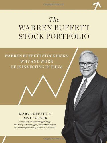 The Warren Buffett Stock Portfolio: Warren Buffett Stock Picks: Why and When He Is Investing in Them by Mary Buffett