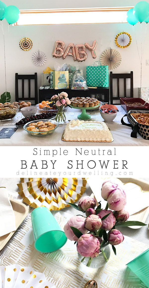 How To Host A Simple Neutral Baby Shower Neutral Baby Shower Neutral Baby Simple Baby Shower