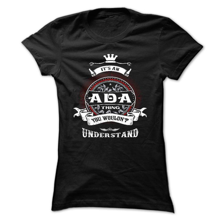 ADA, ITS A ADA ᗑ THING YOU WOULDNT UNDERSTAND, KEEP ︻ CALM AND LET ADA HAND  IT, ADA TSHIRT DESIGN, ADA FUNNY TSHIRT, NAMES SHIRTSADA, ITS A ADA THING YOU WOULDNT UNDERSTAND, KEEP CALM AND LET ADA HAND  IT, ADA TSHIRT DESIGN, ADA FUNNY TSHIRT, NAMES SHIRTSADA, ADA thing,ADAshirt,ADAgift,nameshirt,ADA,nana,mimi,gigi,pipi,papa,mom,dad,family,friend,loves,camping,beer,drinking,tshirtfunny,funny