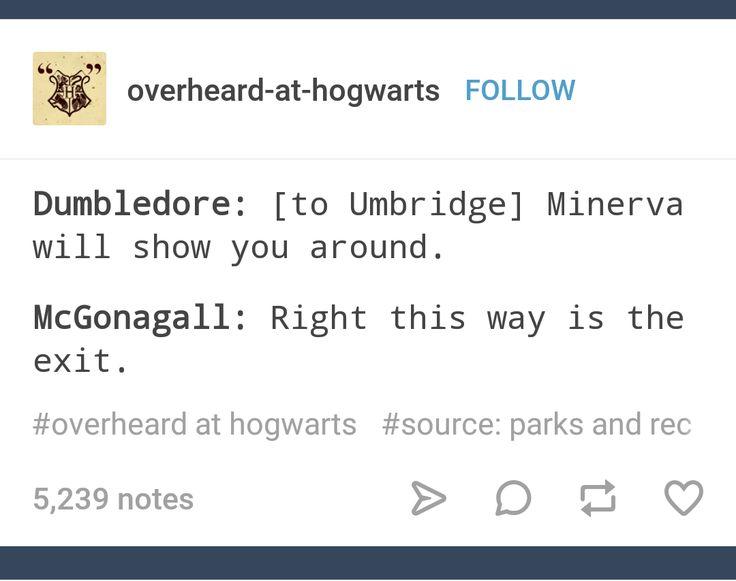 Ha..Serves her right! I love McGonagall