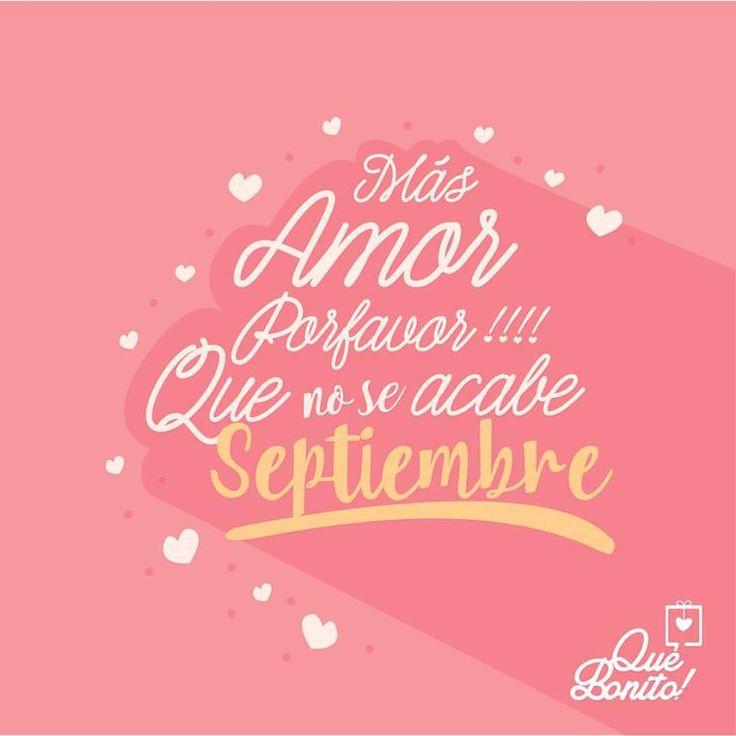 Septiembre es un mes lleno de amor y amistad, por eso siempre pedimos a gritos que no se acabe por favor!  #quote #frases #amor #amistad #quebonitostore #quebonito #regalos
