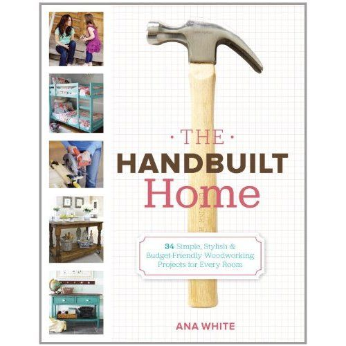 Amazing Giveaway and congrats to Anna White for her book! #anawhitebookAnawhite, Handbuilt, Woodworking Projects, The White, Budget Friends Woodworking, Book, 34 Simple, Simple Stylish, Diy