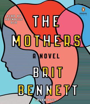 The Mothers by Brit Bennett, Adenrele Ojo (Narrator) #audiobook #audioreading #contemporaryfiction