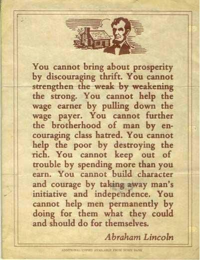 Abraham Lincoln wrote these words, but they apply today easily as well as they applied 150 years ago. - Ronni