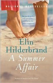 Elin Hilderbrand ~ A Summer Affair...love love love her books!!
