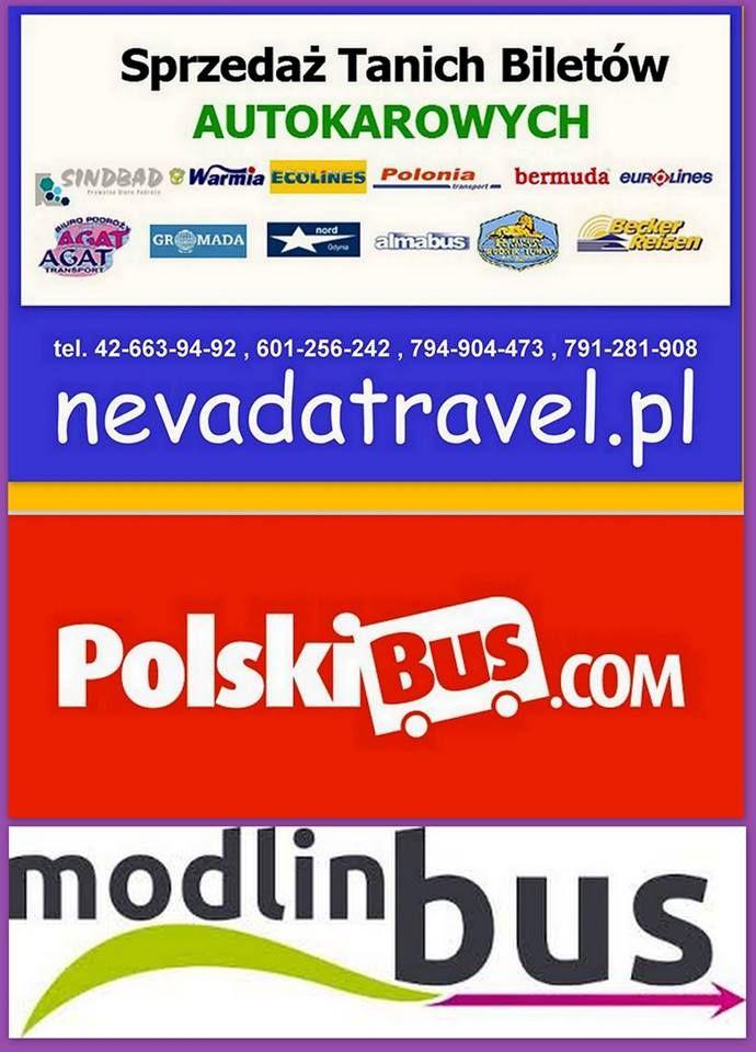 Bilety autokarowe. Wszystkie linie . Zapraszamy  Nevada Travel Łódź ul. Tuwima 48 tel. 42-663-94-92 , 601-256-242 , 791-241-908 Zgierz ul. Powstańców Śląskich 21 tel.794-904-473 sprzedaż internetowa piszcie odważnie ! nevadatravel@wp.pl www.nevadatravel.pl