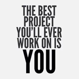 DIY Project...The Better You. Everyday there is a project that stares back waiting for completion and it is the best DIY (do it yourself) project and one that will have the most profound affect on everything in your universe…it is The Better You!