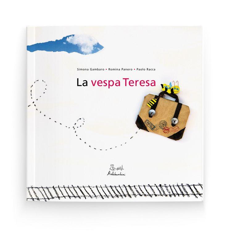 La vespa Teresa - Romina Panero, Simona Gambaro, Paolo Racca - Età di lettura: da 4 anni.