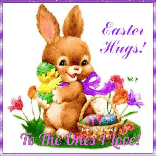 Easter Hugs To The Ones I Love easter easter quotes easter images easter quote happy easter happy easter. easter pictures funny easter quotes easter blessings happy easter quotes quotes for easter easter quotes for friends and family easter quotes for facebook
