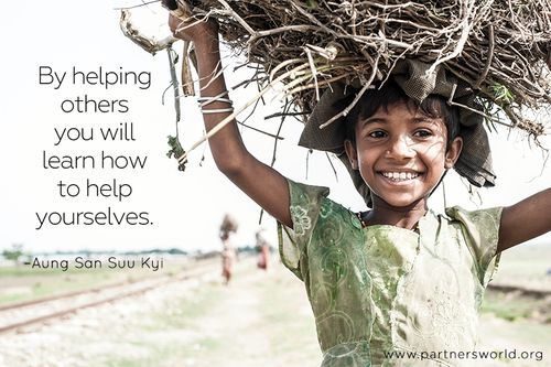 """""""By helping others you will learn how to help yourselves."""" - Aung San Suu Kyi 