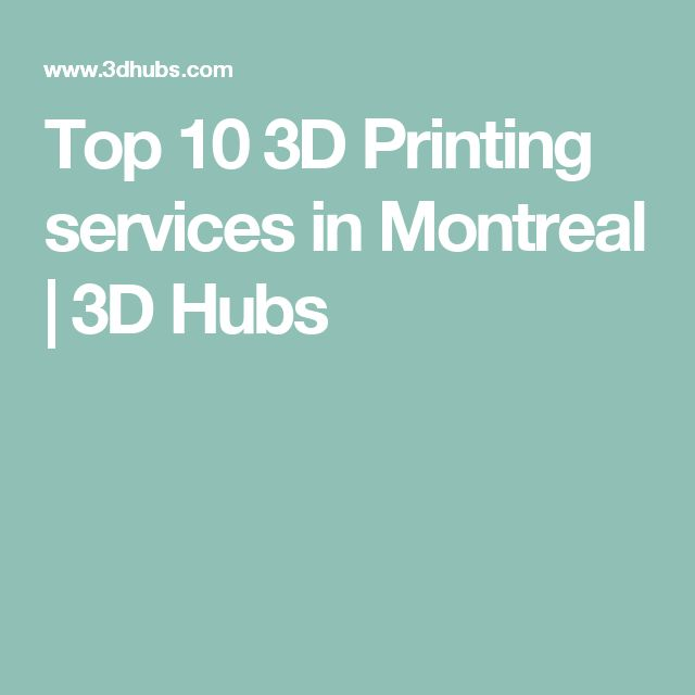 Top 10 3D Printing services in Montreal | 3D Hubs