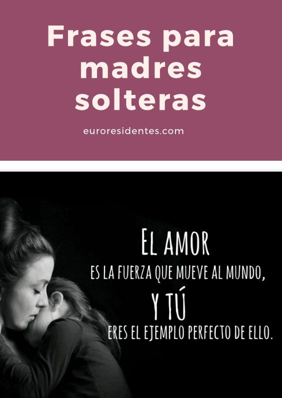 Frases Para Madres Solteras Padres Aman Pinterest Parenting Y Baby