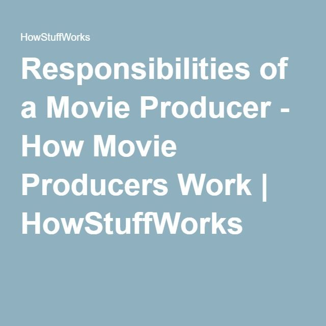 Responsibilities of a Movie Producer - How Movie Producers Work | HowStuffWorks
