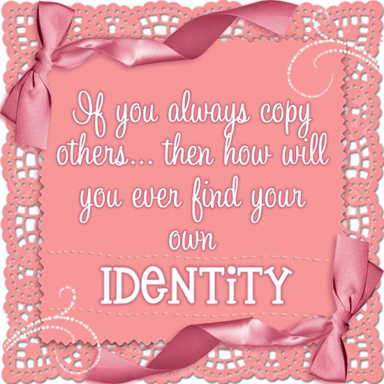 You will never know who you are If you always wanna be someone else, knowing who you are is so powerful!